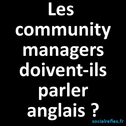 un community manager doit-il être anglophone